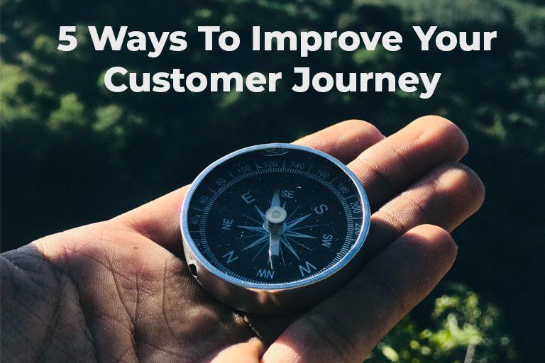 5 Ways To Improve Your Customer Journey